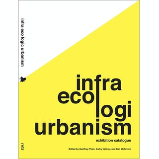 Rvtr infra eco logi urbanism exhibition catalog