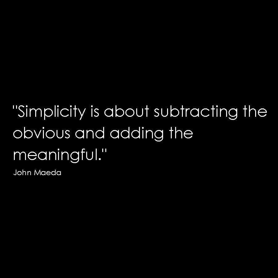 Maeda quote minimalism simple honest architecture design